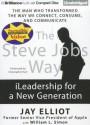 The Steve Jobs Way: iLeadership for a New Generation - Jay Elliot, Christopher Hurt