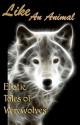 Like An Animal - Cecilia Tan, Bethany Zaiatz, Elizabeth Reeve, David Hubbard, Renata Piper, Joe Nobel, A.N. Cortez, A.D.R. Forte, Becca Ovadia
