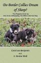Do Border Collies Dream of Sheep? - Carol Lea Benjamin, C. Denise Wall