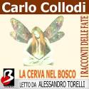 La Cerva nel Bosco [The Deer in the Forest] - Carlo Collodi, Marie Catherine d'Aulnoy, Alessandro Torelli, e-Soft s.r.l.