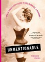 Unmentionable: The Victorian Lady's Guide to Sex, Marriage, and Manners - Therese Oneill