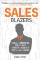 Sales Blazers: 8 Goal-Shattering Strategies from the World's Top Sales Leaders - Mark Cook