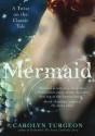 Mermaid: A Twist on the Classic Tale (Audio) - Carolyn Turgeon