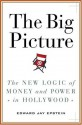 The Big Picture: The New Logic of Money and Power in Hollywood (Relié) - Edward Jay Epstein