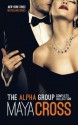 The Alpha Group: Complete Collection (The Alpha Group, #1-3) - Maya Cross