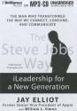 The Steve Jobs Way: iLeadership for a New Generation - Jay Elliot, William L. Simon, Christopher Hurt