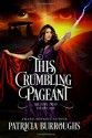 This Crumbling Pageant - Patricia Burroughs
