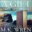 A Gift Upon the Shore - M.K. Wren, Gabra Zackman