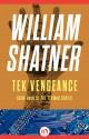 Tek Vengeance - William Shatner