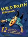 Wild Truth Bible Lessons (Youth Specialties) - Mark Oestreicher