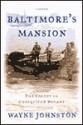Baltimore's Mansion - Wayne Johnston