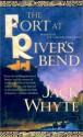 Fort at River's Bend - Jack Whyte
