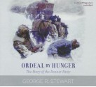 Ordeal by Hunger: The Story of the Donner Party - George R. Stewart, Jeff Riggenbach