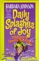 Daily Splashes of Joy: 365 Gems to Sparkle Your Day - Barbara Johnson