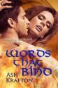 Words That Bind - Ash Krafton