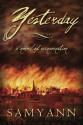 Yesterday: A Novel of Reincarnation - Samyann