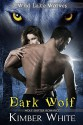 Dark Wolf: Wolf Shifter Romance (Wild Lake Wolves Book 2) - Kimber White