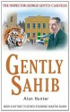 Gently Sahib (The Inspector George Gently Case Files) - Alan Hunter