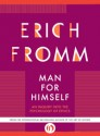 Man for Himself: An Inquiry Into the Psychology of Ethics - Erich Fromm