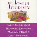 The Joyful Journey (MP3 Book) - Patsy Clairmont, Luci Swindoll, Barbara Johnson, Marilyn Meberg