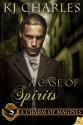 A Case of Spirits - K.J. Charles