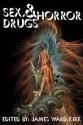 Sex, Drugs & Horror - James Ward Kirk, Shawna L. Bernard, Sydney Leigh, David Eccles