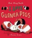 I Love Guinea Pigs - Dick King-Smith, Anita Jeram