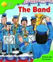 The Band (Oxford Reading Tree, Stage 2, More Patterned Stories A) - Roderick Hunt, Alex Brychta