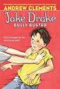Jake Drake, Bully Buster - Andrew Clements, Marla Frazee, Janet Pedersen