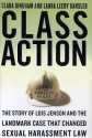 Class Action: The Story of Lois Jenson and the Landmark Case That Changed Sexual Harassment Law - Clara Bingham, Laura Leedy Gansler