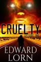 Cruelty: Episode One - Edward Lorn