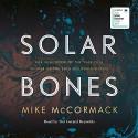 Solar Bones - Tim Gerard Reynolds, Mike McCormack