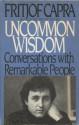 Uncommon Wisdom - Fritjof Capra