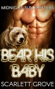 Bear His Baby (Bear Shifter BBW BWWM Paranormal Matchmaker Romance) (Midnight Sun Shifters Book 2) - Scarlett Grove