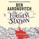 The Furthest Station - Ben Aaronovitch, Kobna Holdbrook-Smith