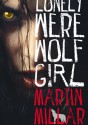Lonely Werewolf Girl - Martin Millar