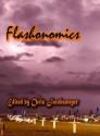 Flashonomics - Chris Jacobsmeyer, Eric J. Guignard, Dorothy Davies, Nicholas Conley, Fred Skolnik, Terry Alexander, Jeremy Bush, Christina Murphy, David Perlmutter, John X. Grey
