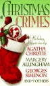 Christmas crimes: Stories from Ellery Queen's mystery magazine and Alfred Hitchcock mystery magazine - John Dickson Carr, Georges Simenon, Edward D. Hoch, Ron Goulart, Cynthia Manson, Margery Allingham, James Powell, Peter Lovesey, Jeffry Scott, Robert Richardson, Ann Cleeves, Jacqueline Vivelo, Agatha Christie