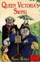 Queen Victoria's Swing (Red Storybook) - Karen Wallace, Chris Fisher