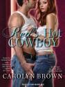 Red's Hot Cowboy - Carolyn Brown, Ann Marie Lee