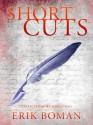 Short Cuts - Collected Short Stories Vol 1 - Erik Boman
