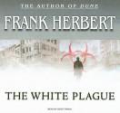 The White Plague - Scott Brick, Frank Herbert