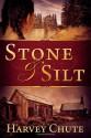 Stone and Silt - Harvey Chute