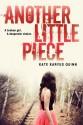 Another Little Piece - Kate Karyus Quinn