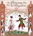 The Princess Who Had No Kingdom - Ursula Jones, Sarah Gibb