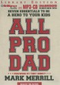 All Pro Dad: Seven Essentials to Be a Hero to Your Kids - Mark Merrill, Dan John Miller