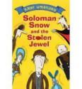 Solomon Snow And The Stolen Jewel - Kaye Umansky