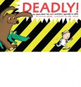 Deadly!: The Truth about the Most Dangerous Creatures on Earth - Nicola Davies, Neal Layton