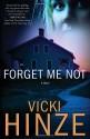 Forget Me Not - Vicki Hinze, Victoria Barrett, Victoria Cole