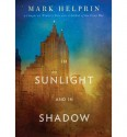 In Sunlight and in Shadow - Mark Helprin